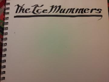 """The Ice Mummers"" written in block calligraphy"